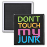 Don't Touch My Junk 2 Inch Square Magnet