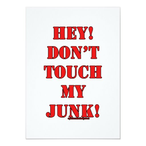 Don't Touch my Junk! 5x7 Paper Invitation Card