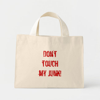 Don't touch my junk! tote bags