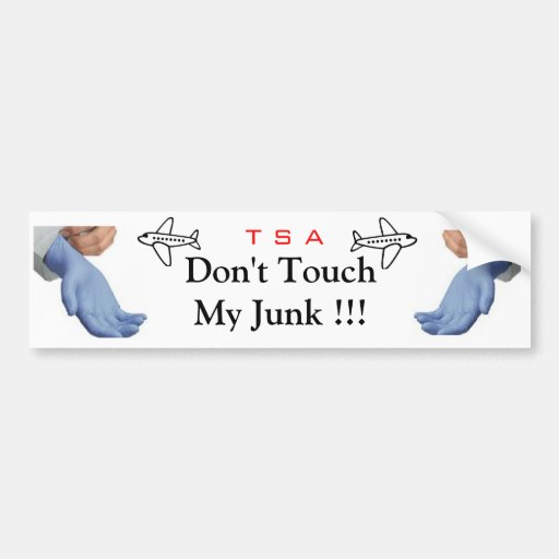 Dont touch my junk bumper sticker