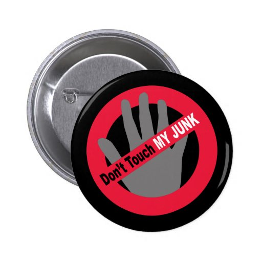 Don't Touch My Junk Button