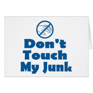 DONT TOUCH MY JUNK CARD