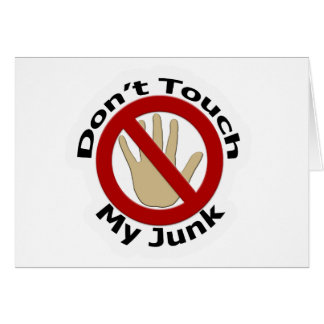 Don't Touch My Junk Card