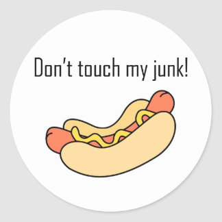 Don't Touch My Junk! Classic Round Sticker