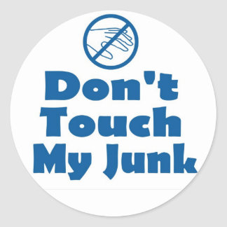 DONT TOUCH MY JUNK CLASSIC ROUND STICKER