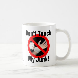 Don't Touch My Junk! Classic White Coffee Mug