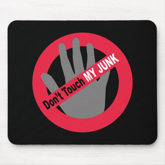 Don't Touch My Junk Mouse Pad