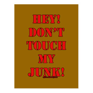 Don't Touch my Junk! Postcard