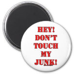 Don't Touch my Junk! Refrigerator Magnet