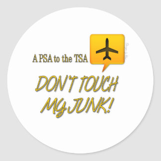 Don't Touch MY JUNK Round Stickers