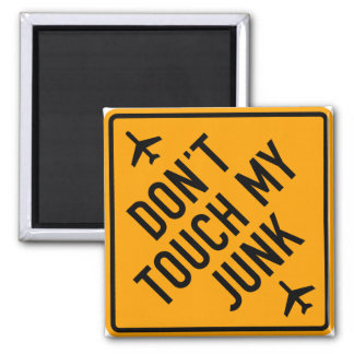 Don't Touch My Junk Yellow Diamond Airport Sign 2 Inch Square Magnet