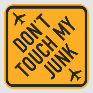 Don't Touch My Junk Yellow Diamond Airport Sign Square Sticker