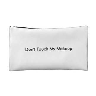 Don't touch my makeup bag