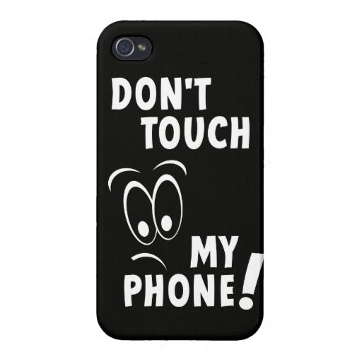 Don't touch my phone - Don't touch my phone Case For iPhone 4