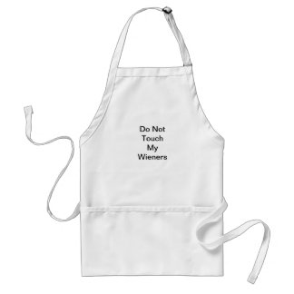 Don't touch my wieners adult apron