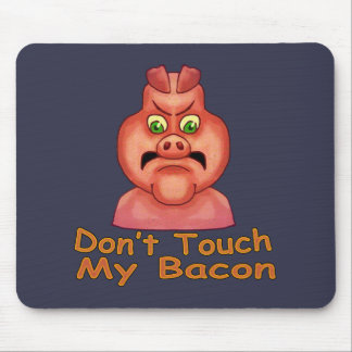 Don't Touch MyBacon Mouse Pad