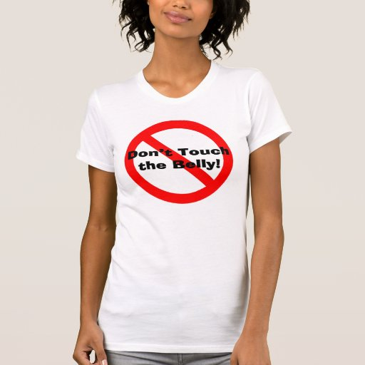 Don't Touch the Belly Maternity Pregnancy T-Shirt