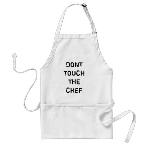 dont touch the chef adult apron