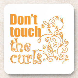 Don't Touch the Curls! Beverage Coaster