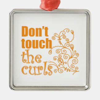 Don't Touch the Curls! Metal Ornament