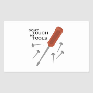 Dont Touch Tools Rectangle Stickers