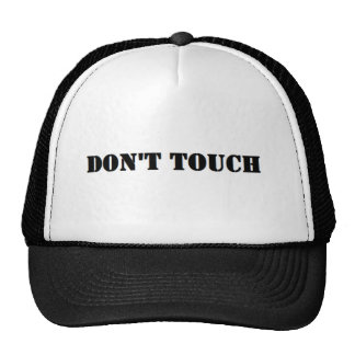 don't touch trucker hat