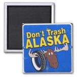 Don't Trash Alaska Refrigerator Magnet