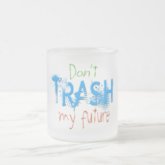 Don't Trash My Future Blue Frosted Glass Coffee Mug