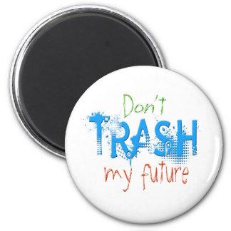 Don't Trash My Future Blue Magnet