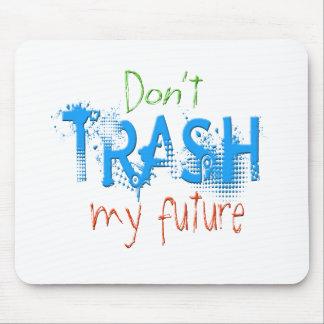 Don't Trash My Future Blue Mouse Pad