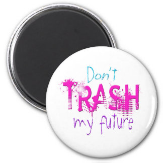 Don't Trash My Future Pink Magnet