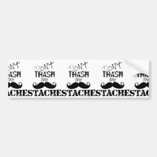 Don't Trash the Stache Mustache Retro Hipster Bumper Sticker