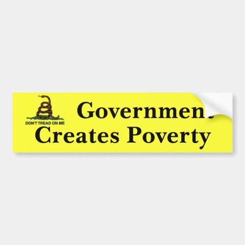Dont tread on me Government Creates Poverty Bumper Sticker