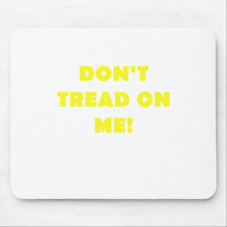 Dont Tread on Me Mouse Pad