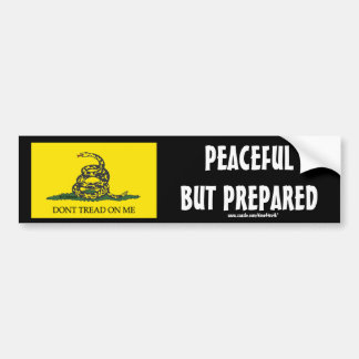 Dont Tread On Me, PEACEFUL BUT PREPARED Bumper Stickers