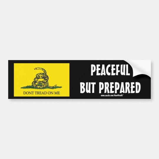 Dont Tread On Me, PEACEFUL BUT PREPARED Bumper Sticker