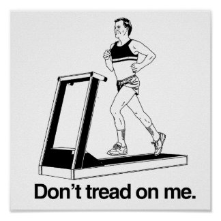 Don't tread on me treadmill posters