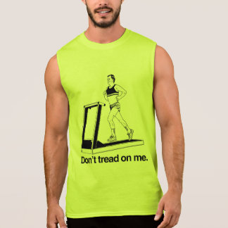 Don't tread on me treadmill sleeveless tees