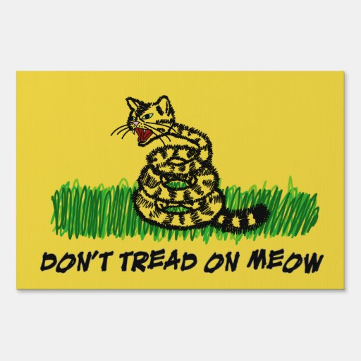 Don't Tread on Meow Signs