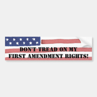 DON'T TREAD ON MY FIRST AMENDMENTS RIGHTS! BUMPER STICKER