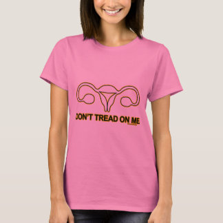 Don't Tread On [My Reproductive Rights] T-Shirt