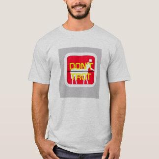 Dont Trot T-Shirt