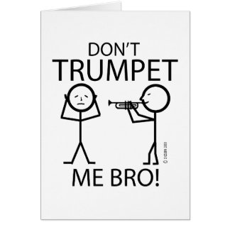 Don't Trumpet Me Greeting Card