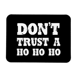 DON'T TRUST A HO HO HO -.png Rectangular Photo Magnet