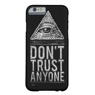 Don't trust anyone barely there iPhone 6 case