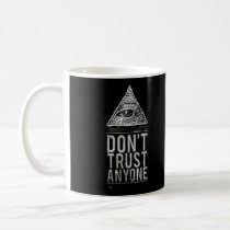 don't trust anyone, funny, mug, inspiration, illuminati, quote, philosophy, secret, cool, triangle, text, inspire, hungry, hipster, fake friend, life, quotations, don't trust, sadness, society, babylon, devil, angel, Caneca com design gráfico personalizado
