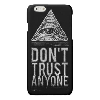 Don't trust anyone glossy iPhone 6 case