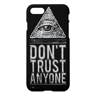 Don't trust anyone iPhone 7 case