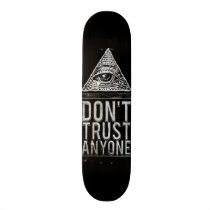 Don't trust anyone skateboard deck