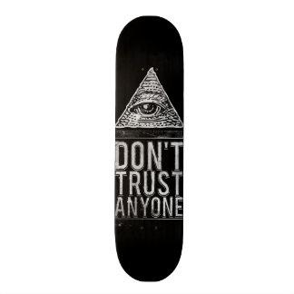 Don't trust anyone skateboard deck